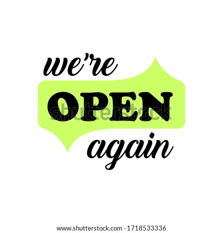 We are open again text vector vintage made for reopening after Covid19 outbreak. reopen. reopening. grand reopen. open again. come in