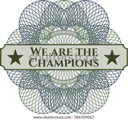We are the Champions abstract linear rosette