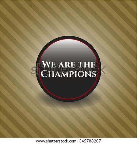 We are the Champions black emblem or badge, retro style