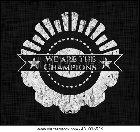 We are the Champions chalk emblem