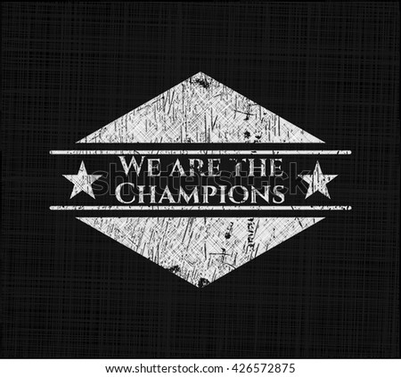 We are the Champions chalkboard emblem on black board