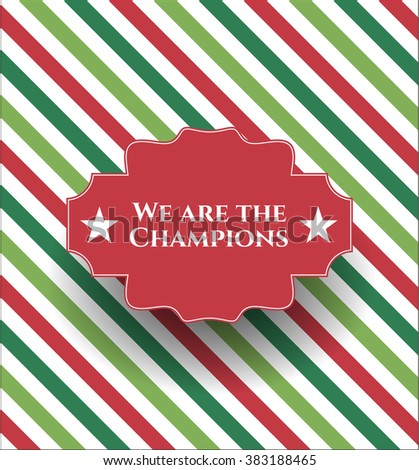 We are the Champions colorful banner