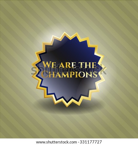 We are the Champions gold badge