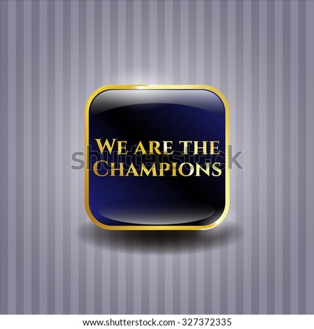 We are the Champions gold emblem