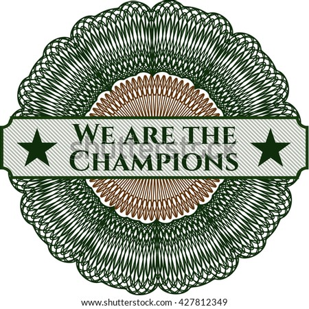 We are the Champions inside money style emblem or rosette