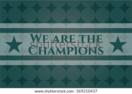 We are the Champions retro style card, banner or poster