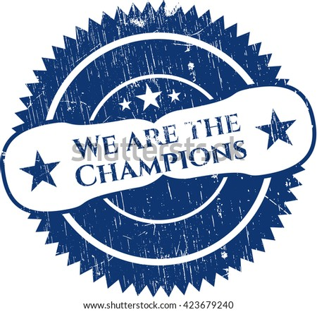 We are the Champions rubber grunge stamp