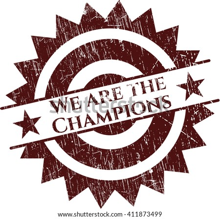 We are the Champions rubber stamp with grunge texture