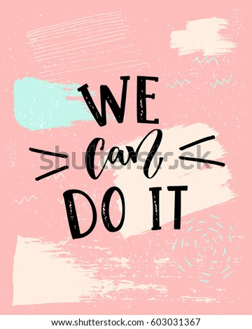 We can do it - feminism slogan. Modern calligraphy, black text on pink background
