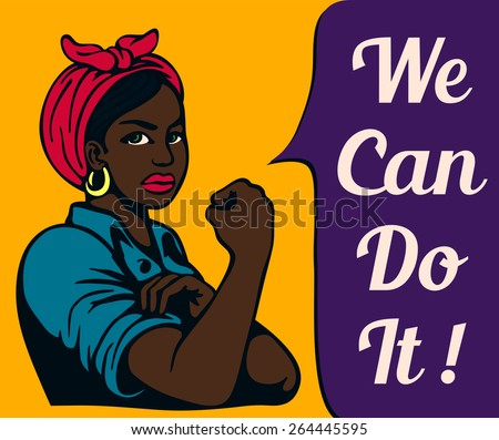 We can do it! Vintage Poster, black working woman rolling up her sleeves, black women's liberation, gender equality, black power