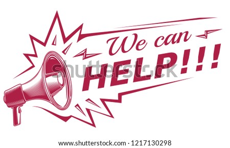 We can help - advertising sign with megaphone