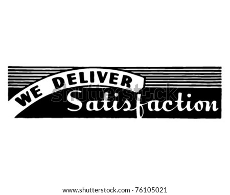 We Deliver Satisfaction - Retro Ad Art Banner