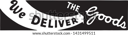 We Deliver The Goods - Retro Ad Art Banner