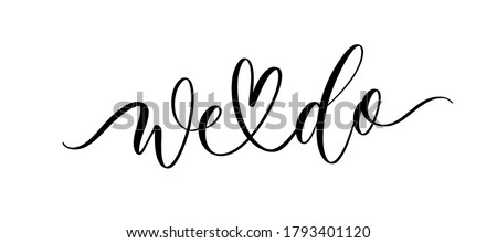 We do - vector calligraphic inscription with smooth lines. ストックフォト ©