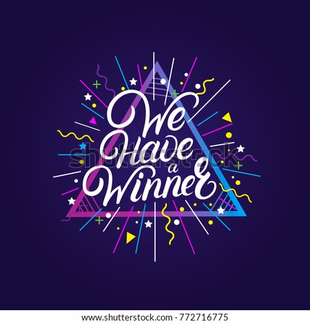 We have a Winner hand written lettering quote. Celebrate background. Trendy style. Vector illustration.