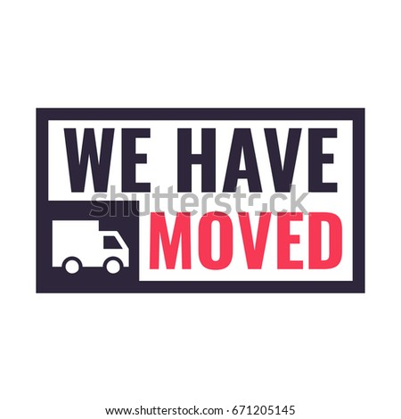 We have moved. Badge with truck icon. Flat vector illustration on white background.