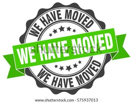 we have moved. stamp. sticker. seal. round grunge vintage ribbon we have moved sign
