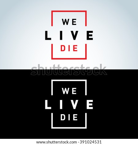 we live we die  concept poster