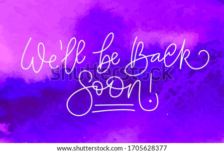 we'll be back soon  handwritten