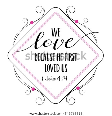 we love because he first loved