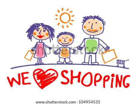 We love shopping hand drawn illustration with happy family. - stock vector