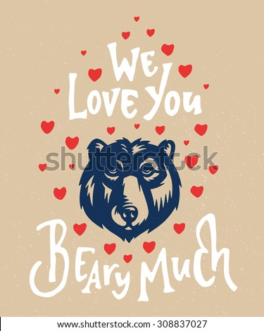 we love you beary much funny