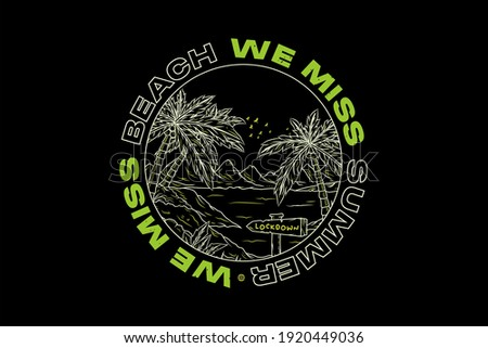 We Miss Beach We miss Summer Apparel Edgy T shirts Design for Urban Street wear T shirt and Banner Design Empowering Worldwide Series