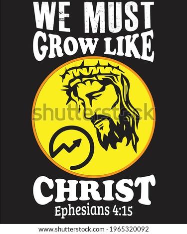 We must grow like Christ. Ephesians  4:15 Stock photo ©