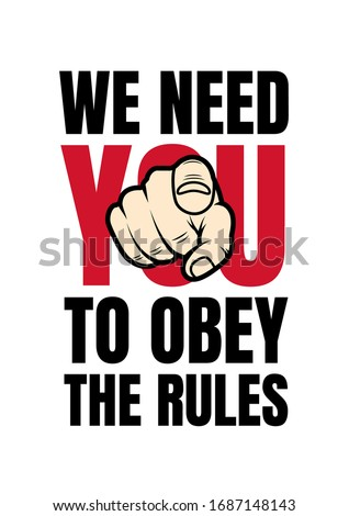 we need you to obey the rules