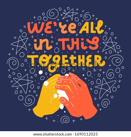 We're all in this together. Lettering quote and colorful illustration of washing hands with soap. Covid-19 poster. Round design with doodles on dark backgrund. ストックフォト ©