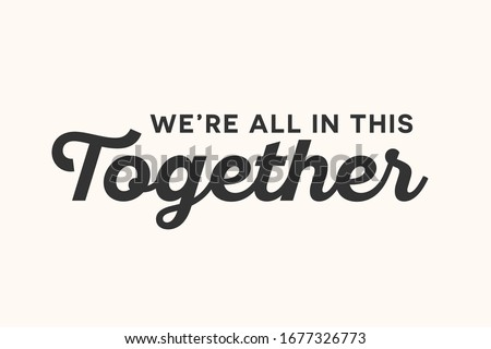 We're All In This Together Tagline Motto Text Vector Illustration Background ストックフォト ©