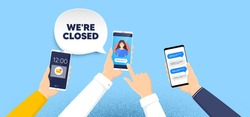 We're closed. Phone chat messages. Business closure sign. Store bankruptcy symbol. Closed speech bubble. Hand hold smartphone with chat messages. Messenger conversation. Vector