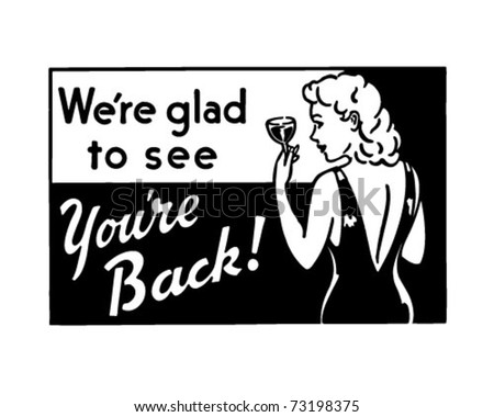 We're Glad To See You're Back - Retro Ad Art Banner