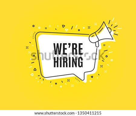 We're hiring symbol. Megaphone banner. Recruitment agency sign. Hire employees symbol. Loudspeaker with speech bubble. Hiring sign. Marketing and advertising tag. Vector
