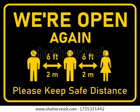 We're Open Again Please Keep Safe Distance 6 ft or 2 m (6 Feet or 2 Metres) Horizontal Social Distancing Instruction Sign with an Aspect Ratio of 4:3. Vector Image. Photo stock ©
