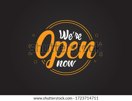 we're open now orange and white sign in dark black background, realistic design template illustration. shop and business open sign vector illustration. restaurant and cafe open after covid-19.
