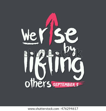 we rise by lifting others quote