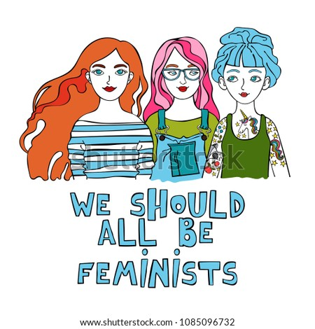 We should all be feminists. Lettering. Beautiful girl. Isolated vector object on white background.