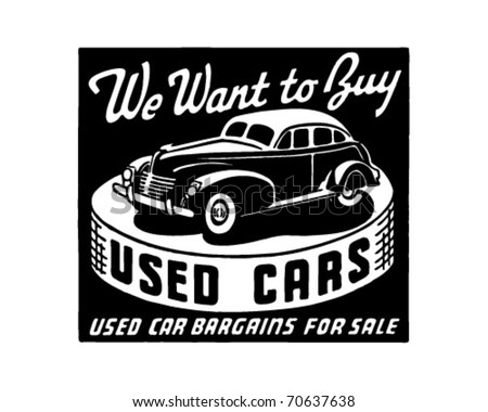We Want To Buy Used Cars - Retro Ad Art Banner