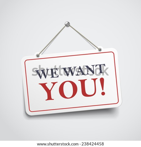we want you hanging sign