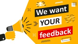 We want your feedback, promotion with loudspeaker, advertising marketing concept, customer feedbacks survey opinion service, hand holding megaphone, promotion banner - stock vector