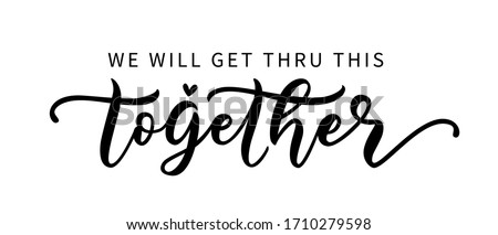 WE WILL GET THRU THIS TOGETHER. Coronavirus concept. Motivation quote. Stay strong. Typography poster. Self quarine time. Vector text. Fight cancer. Hope. Together we can overcome. Charity concept Foto stock ©