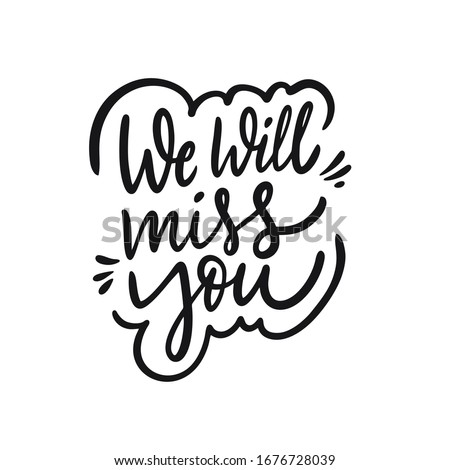 we will miss you hand drawn