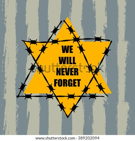 we will never forget holocaust