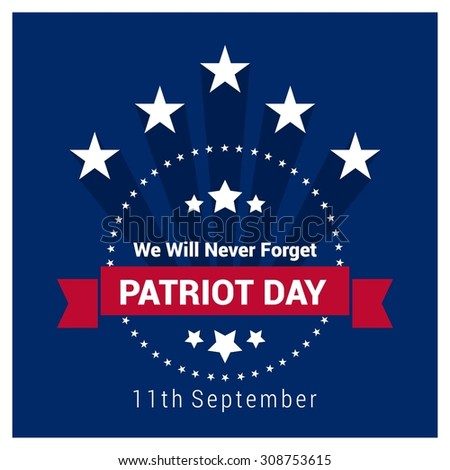 i will never forget the day Never forget the terror that was inflicted on this country never forget the day  america was changed forever never forget the day that america's.