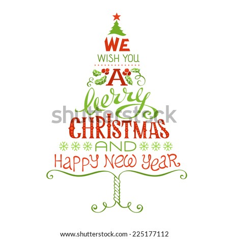 We Wish You a Merry Christmas and Happy New Year. Hand-written Christmas lettering isolated on white background.