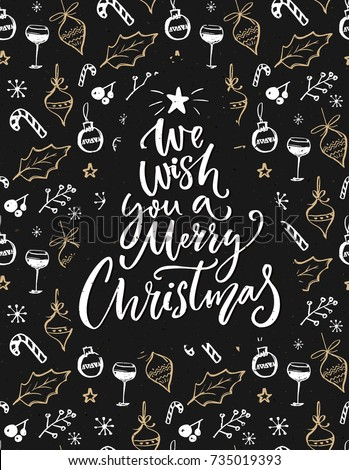 We wish you a Merry Christmas. Greeting card with hand lettering saying and sketched decorations