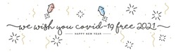 We wish you Covid-19 free 2021 Happy New Year handwritten lettering tipography rocket firework confetti white background banner