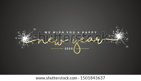 We wish you Happy New Year 2020 handwritten lettering tipography sparkle firework gold white black background
