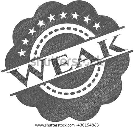 Weak with pencil strokes